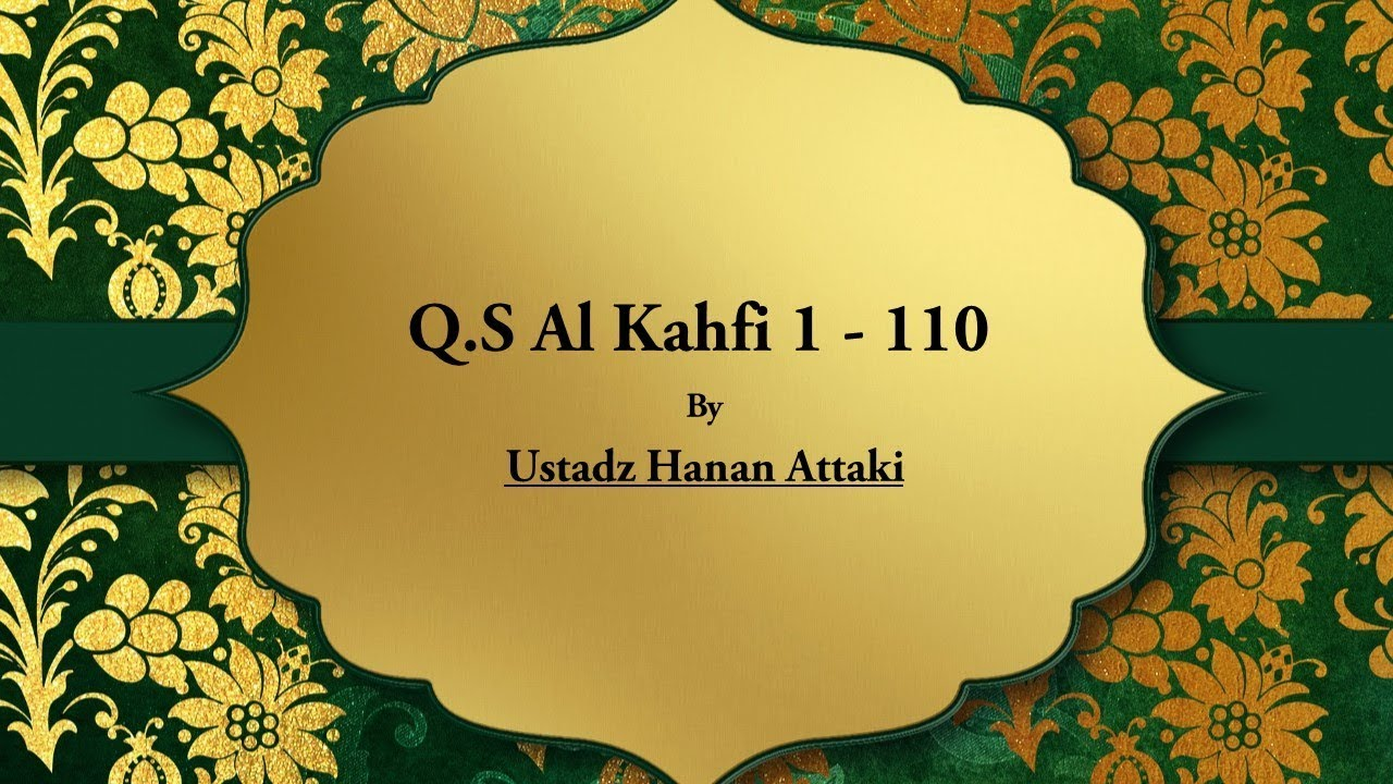 Al Kahfi Ustadz Hanan Attaki Arab Dan Terjemahan Indonesia