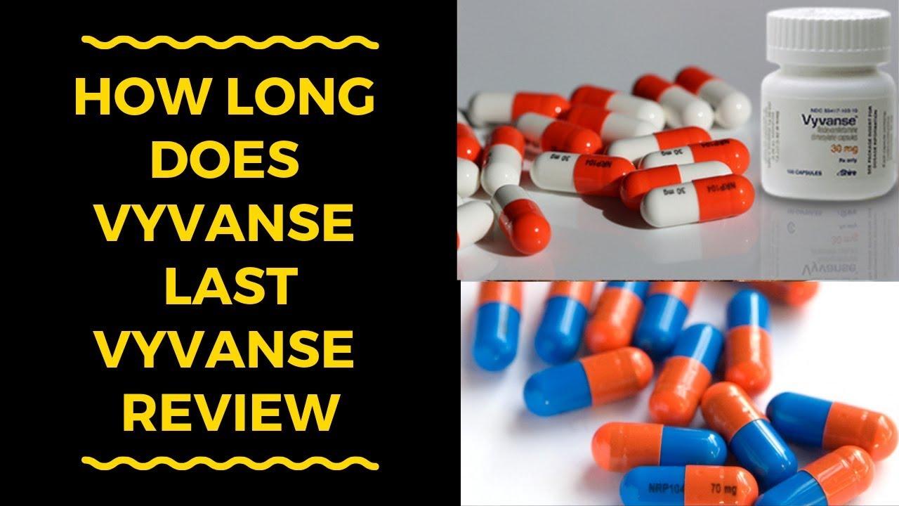 How Long Does Vyvanse Last Vyvanse Lisdexamfetamine Vyvanse Oral