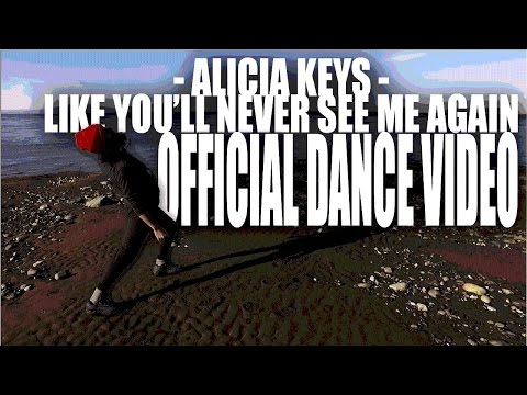 Alicia Keys  Like Youll Never See Me Again  DANCE