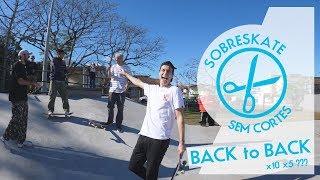 10 back to back com 5 | SEM CORTES | SOBRESKATE