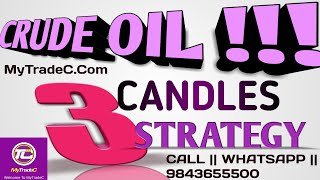 CRUDE OIL || 3 CANDLES STRATEGY IN TAMIL || EDUCATION | INVITE MORE SHARE MORE || LR.
