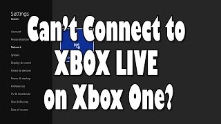 Why can't I connect to Live on Xbox One?