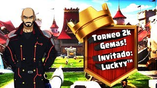 Clash Royale! Torneo de 2000 gemas en vivo, invitado especial: Luckyy™