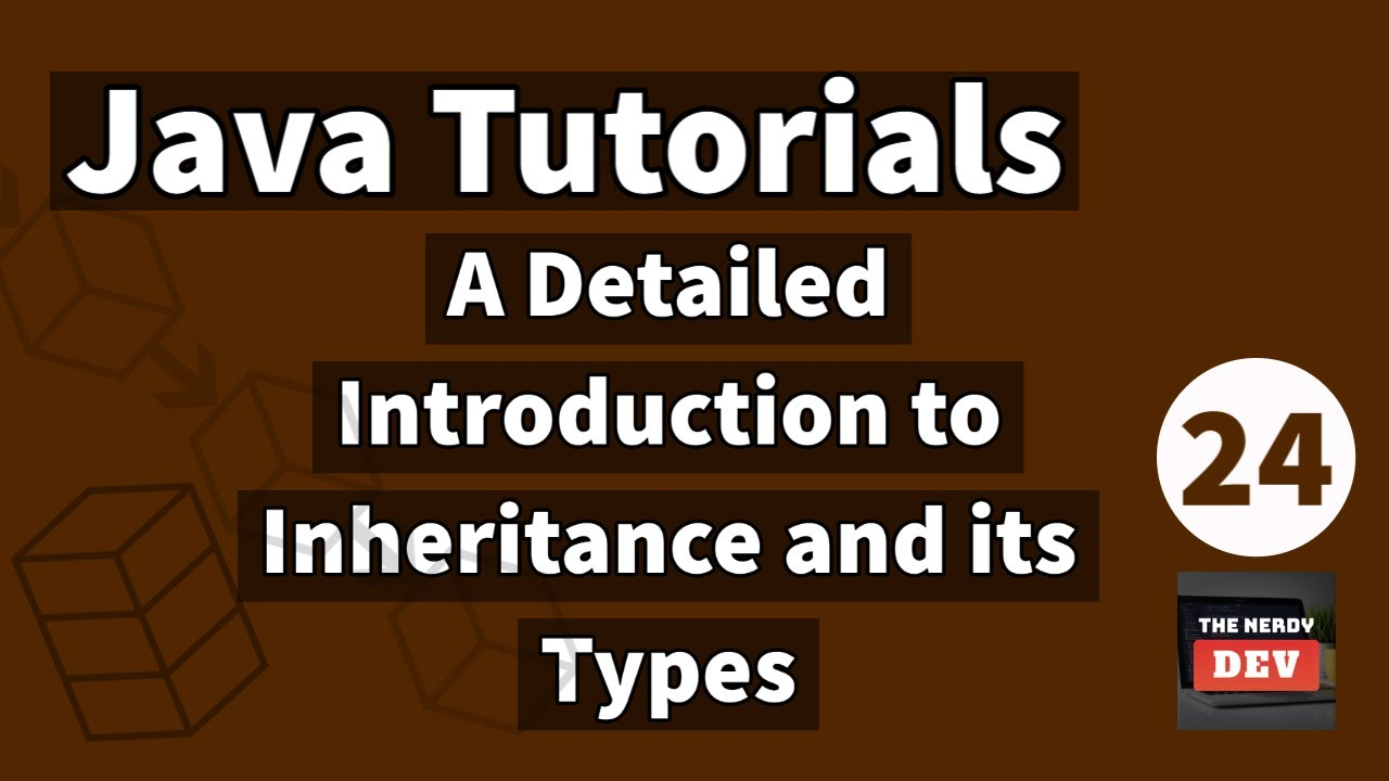 Java Tutorials - A Detailed Introduction to Inheritance and its Types - #24