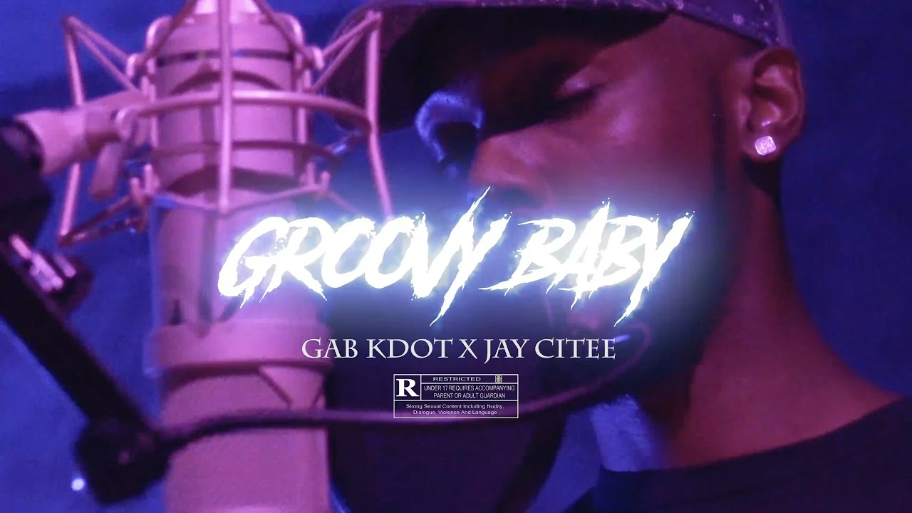 """GAB KDOT x JAY CITEE - """"GROOVY BABY"""" (MUSIC VIDEO) 