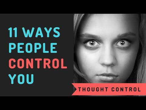 THOUGHT CONTROL: 11 Ways People Control You (BITE MODEL)