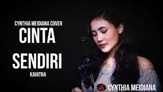 CYNTHIA MEIDIANA - CINTA SENDIRI ( KAHITNA) Hi ! Sharing my new project to you all! Dukung terus channel ini dan jangan lupa like, comment, subscribe ...
