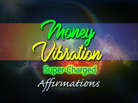 Money Vibration - Money Flows To Me All The Time - Super-Charged Affirmations
