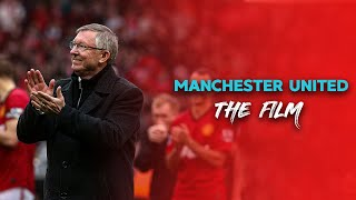 Manchester United -The Film (SAF Era)