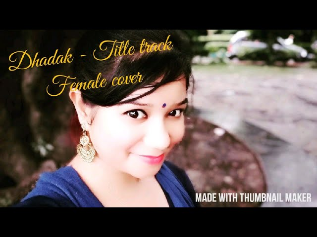 Dhadak - Title Track ? Dhadak ? Female cover version ? Gandhari Sampita