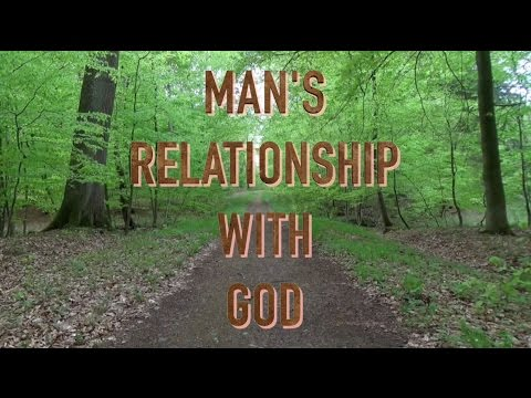 Image result for THE RELATIONSHIP OF MAN WITH GOD