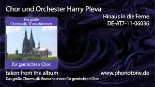 Chor und Orchester Harry Pleva - Hinaus in die Ferne
