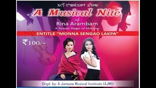 Monna Sengao Lakpa - A Musical Nite of Rina Arambam