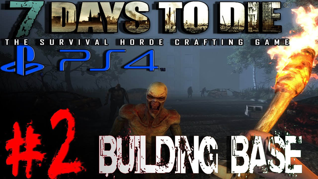 Ps4 7 days to die building the base 2 youtube for Cocinar en 7 days to die ps4