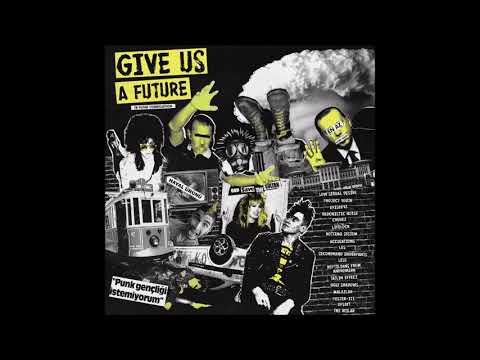 """VA - GIVE US A FUTURE """"TR Punk Compilation"""" (Full Album)"""