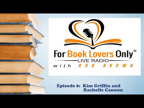 """For Book Lovers Only Live Radio!"" Interview - Kim Griffin and Rachelle Cannon (03/19/2017)"