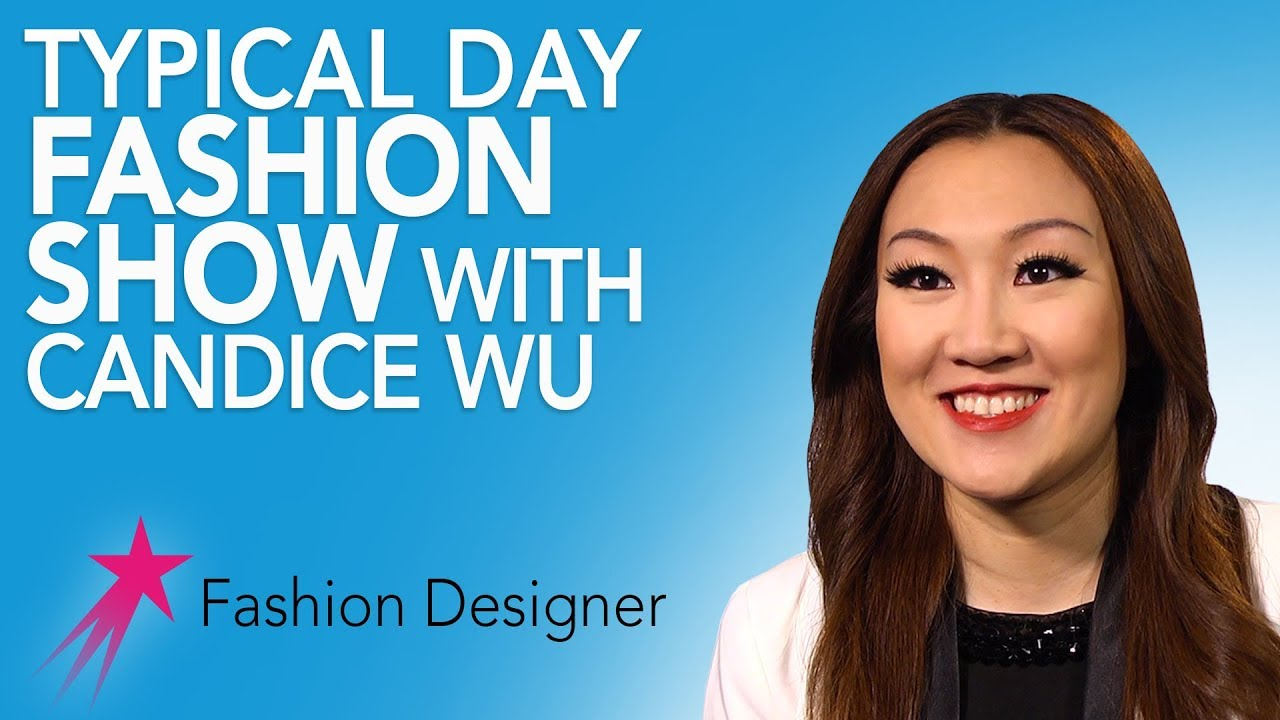Fashion Designer Typical Day For A Fashion Show Candice Wu Career Girls Role Model Youtube