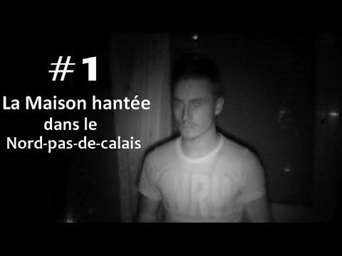 La maison hantée dans le nord-pas-de-calais (partie 1) (S01E01)