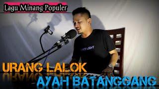 Download Lagu URANG LALOK AYAH BATANGGANG (COVER) || LAGU MINANG POPULER - TERBARU mp3