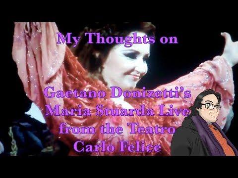 My Thoughts on Gaetano Donizetti's Maria Stuarda Live from the Teatro Carlo Felice