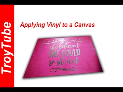 How to Apply Vinyl to Canvas