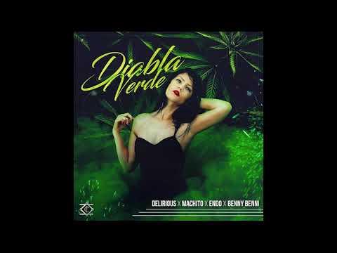 Benny Benni Ft. Delirious, Machito & Endo - Diabla Verde