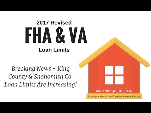 2017 FHA and VA Loan Limits for King County and Snohomish County