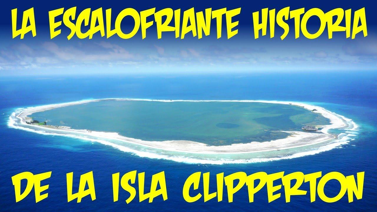 La escalofriante historia de la isla clipperton youtube - La isla dela cartuja ...