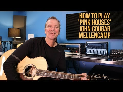 How to play 'Pink Houses' by John Cougar Mellencamp