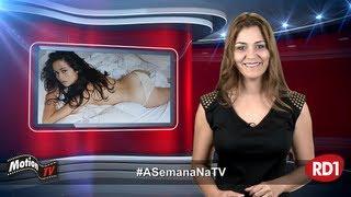 #ASemanaNaTV: Nanda Costa na Playboy - Nudez vale R$ 3 milhões - Destaques de 18/05/13 a 24/05/13