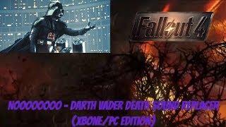 Video Fallout 4 Xbox One/PC Mods|NOOOOOOOO - Darth Vader Death Sound Replacer (XBone Edition) download MP3, 3GP, MP4, WEBM, AVI, FLV Juni 2018