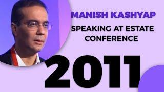 Manish Kashyap speaking at Estate