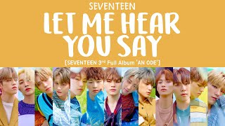 [LYRICS/가사] SEVENTEEN (세븐틴) - Let me hear you say [3rd Full Album 'An Ode']