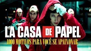 LA CASA DE PAPEL #1000 REASONS FOR YOU TO BE PASSIONATE