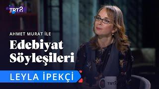 Edebiyat Söyleşileri  Leyla İpekçi  22. Bölüm