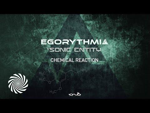 Egorythmia & Sonic Entity - Chemical Reaction