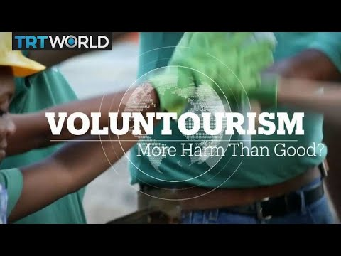 Voluntourism: Doing more harm than good?