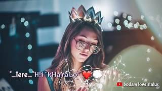 Tujhe sochta hu main || whatsapp status by bodam love status for download check description 😛