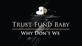 Why Dont We - Trust Fund Baby - Piano Karaoke / Sing Along / Cover with Lyrics