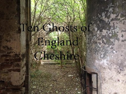 Ten Ghosts Of England Ep 5 - Cheshire