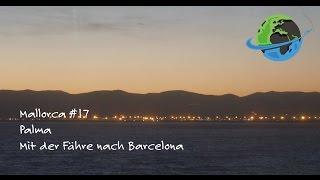 Mallorca #17 - Mit der Fähre nach Barcelona