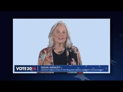 Election 2016. Santa Monica Community College District. Candidate Statement Susan Aminoff.