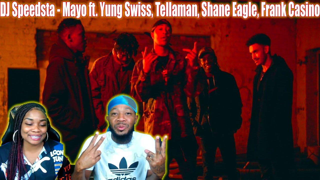 Download DJ Speedsta - Mayo ft. Yung Swiss, Tellaman, Shane Eagle, Frank Casino TREZSOOLITREACTS