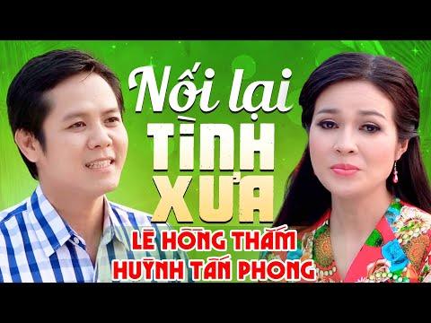 NỐI LẠI TÌNH XƯA - Lê Hồng Thắm ft. Huỳnh Tấn Phong