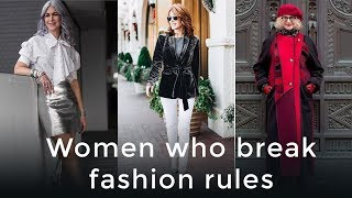 Women who break fashion rules for women over 40 - over 40 style tips