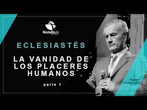 Abraham Peña - Estudio de Eclesiastés 5 - La Vanidad de los Placeres Mundanos 1