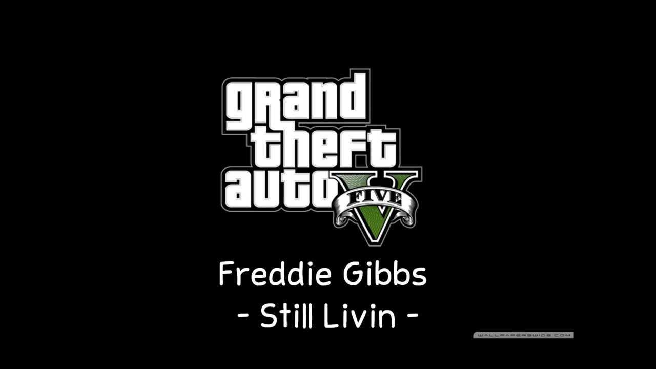 [GTA V Soundtrack] Freddie Gibbs - Still Livin [Radio Los Santos]