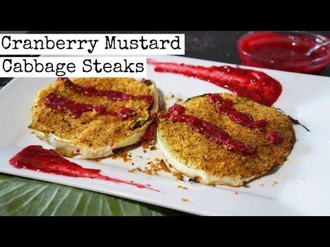 Cranberry Mustard Cabbage Steaks   Vegan Thanksgiving