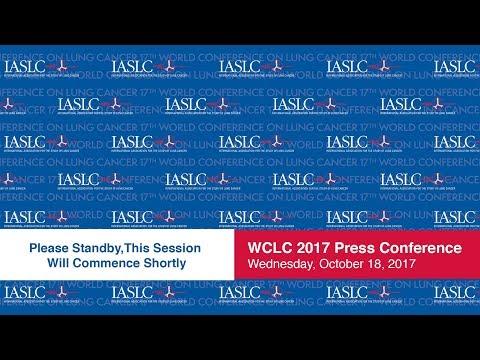 WCLC 2017 Press Conference - October 18, 2017 - IASLC