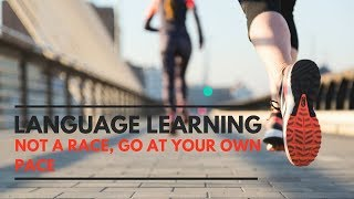 Language Learning Is Not a Race